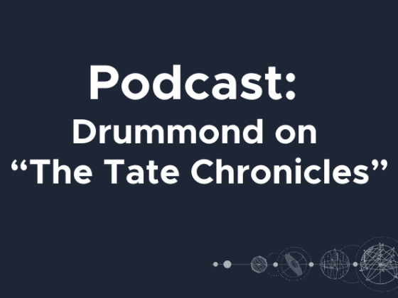 """Podcast: Drummond on """"The Tate Chronicles"""""""